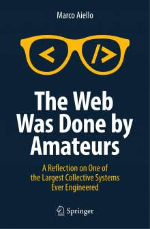 Marco Aiello: The Web Was Done by Amateurs, Buch
