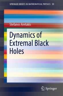 Stefanos Aretakis: Dynamics of Extremal Black Holes, Buch
