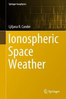 Ljiljana R. Cander: Ionospheric Space Weather, Buch