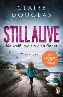 Claire Douglas: STILL ALIVE - Sie weiß, wo sie dich findet, Buch