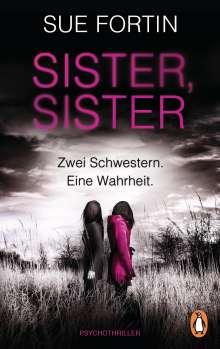 Sue Fortin: Sister, Sister - Zwei Schwestern. Eine Wahrheit., Buch