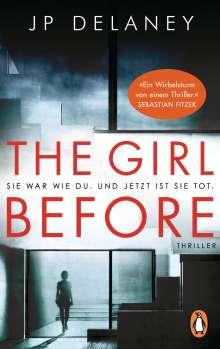 Jp Delaney: The Girl Before - Sie war wie du. Und jetzt ist sie tot., Buch