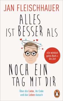 Jan Fleischhauer: Alles ist besser als noch ein Tag mit dir, Buch