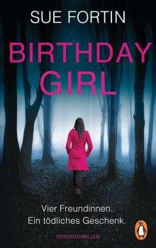 Sue Fortin: Birthday Girl - Vier Freundinnen. Ein tödliches Geschenk., Buch