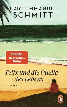 Eric-Emmanuel Schmitt: Felix und die Quelle des Lebens, Buch