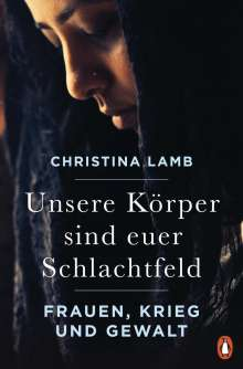 Christina Lamb: Unsere Körper sind euer Schlachtfeld, Buch