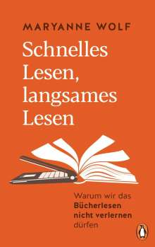 Maryanne Wolf: Schnelles Lesen, langsames Lesen, Buch