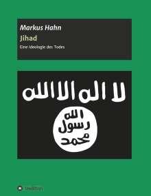 Markus Hahn: Jihad - Eine Ideologie des Todes, Buch