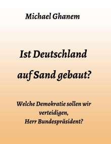 Michael Ghanem: Ist Deutschland auf Sand gebaut?, Buch