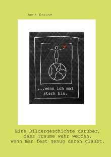 Anne Krause: ...wenn ich mal stark bin., Buch