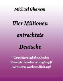 Michael Ghanem: Vier Millionen entrechtete Deutsche, Buch