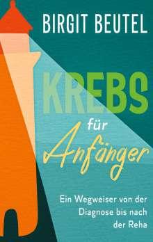 Birgit Beutel: Krebs für Anfänger, Buch