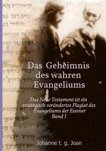 Johanne T. G. Joan: Das Geheimnis des wahren Evangeliums - Band 1, Buch