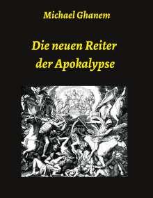 Michael Ghanem: Die neuen Reiter der Apokalypse, Buch