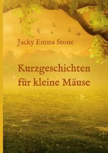 Jacky Emma Stone: Kurzgeschichten für kleine Mäuse, Buch