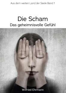 Wilfried Ehrmann: Die Scham, das geheimnisvolle Gefühl, Buch