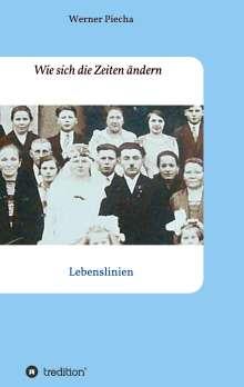 Werner Piecha: Wie sich die Zeiten ändern, Buch
