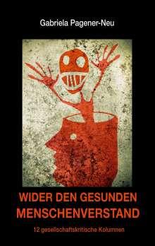 Gabriela Pagener-Neu: Wider den gesunden Menschenverstand, Buch