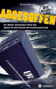 Hajo Maier: Abgesoffen - Die Milliardenlüge, Buch