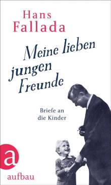 Hans Fallada: Meine lieben jungen Freunde, Buch
