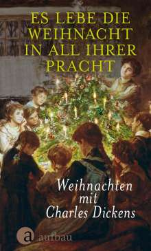 Charles Dickens: Es lebe die Weihnacht in all ihrer Pracht, Buch