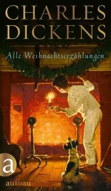 Charles Dickens: Alle Weihnachtserzählungen, Buch