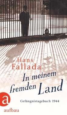Hans Fallada: In meinem fremden Land, Buch