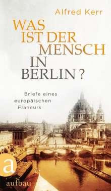 Alfred Kerr: Was ist der Mensch in Berlin?, Buch