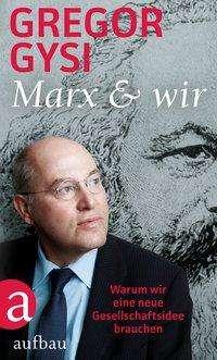 Gregor Gysi: Marx und wir, Buch