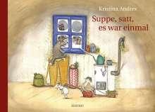 Kristina Andres: Suppe, satt, es war einmal, Buch