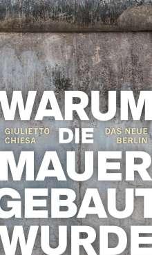 Giulietto Chiesa: Warum die Mauer gebaut wurde, Buch