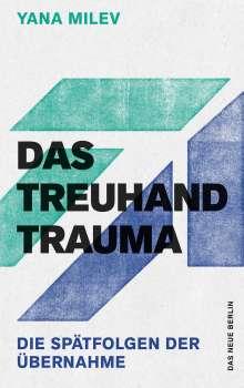 Yana Milev: Das Treuhand-Trauma, Buch