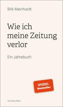 Birk Meinhardt: Wie ich meine Zeitung verlor, Buch