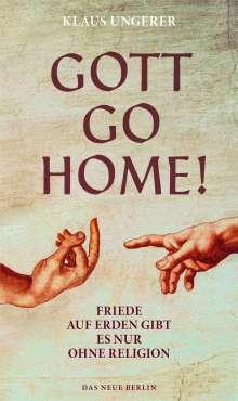 Klaus Ungerer: Gott Go Home!, Buch
