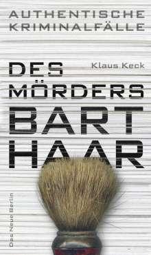Klaus Keck: Des Mörders Barthaar, Buch