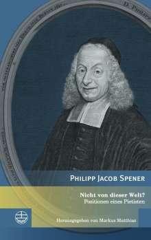Philipp Jacob Spener: Nicht von dieser Welt?, Buch