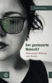Gottfried Böhme: Der gesteuerte Mensch?, Buch