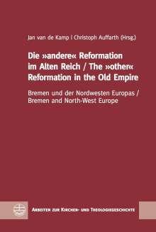 Die »andere« Reformation im Alten Reich / The »other« Reformation in the Old Empire, Buch