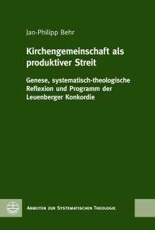 Jan-Philipp Behr: Kirchengemeinschaft als produktiver Streit, Buch