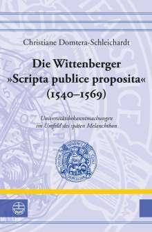 Christiane Domtera-Schleichardt: Die Wittenberger »Scripta publice proposita« (1540-1569), Buch