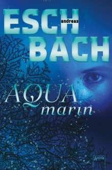 Andreas Eschbach: Aquamarin, Buch