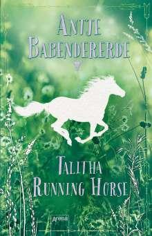 Antje Babendererde: Talitha Running Horse, Buch