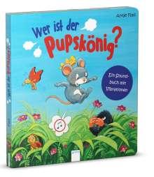 Judith Bär: Wer ist der Pupskönig? Ein Soundbuch mit Vibrationen, Buch