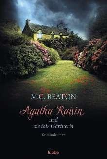 M. C. Beaton: Agatha Raisin 03 und die tote Gärtnerin, Buch