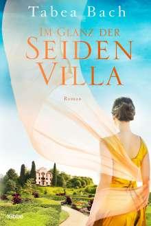 Tabea Bach: Im Glanz der Seidenvilla, Buch