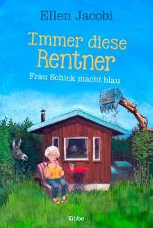 Ellen Jacobi: Immer diese Rentner - Frau Schick macht blau, Buch
