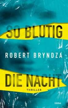 Robert Bryndza: So blutig die Nacht, Buch