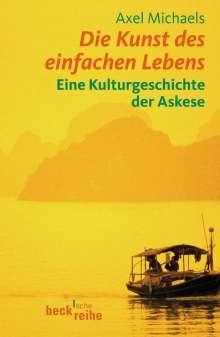 Axel Michaels: Die Kunst des einfachen Lebens, Buch