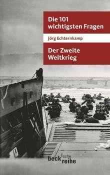 Jörg Echternkamp: Die 101 wichtigsten Fragen - Der Zweite Weltkrieg, Buch