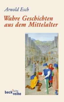 Arnold Esch: Wahre Geschichten aus dem Mittelalter, Buch
